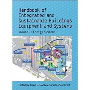 Handbook of Integrated and Sustainable Buildings Equipment and Systems: Volume 1: Energy Systems