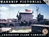 Warship Pictorial No. 11 - Lexington Class Carriers