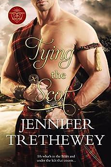 Tying the Scot (The Highlanders of Balforss Book 1) by [Trethewey, Jennifer]