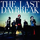 THE LAST DAYBREAK(在庫あり。)