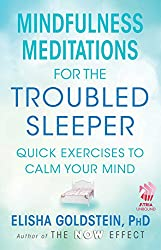 Mindfulness Meditations for the Troubled Sleeper (with embedded videos): The Now Effect (English Edition)