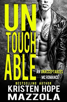 Untouchable: An Unacceptables MC Standalone Romance by [Mazzola, Kristen Hope]