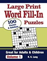 Large Print Word Fill-in Puzzles: 100 Full-page Word Fill-in Puzzles, Great for Adults & Children