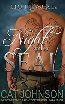 Hot SEALs: Night with a SEAL by [Johnson, Cat]