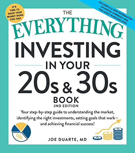 The Everything Investing in Your 20s & 30s Book, 2nd Edition: Your Step-by-Step Guide to: * Understanding Stocks, Bonds, and Mutual Funds * Maximizing ... Investment Tax Liability (English Edition)