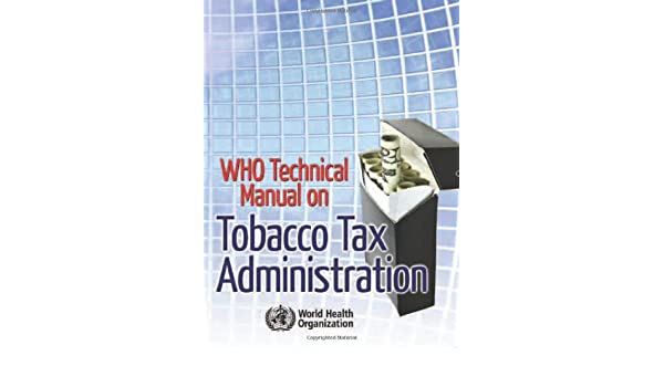 amazon who technical manual on tobacco tax administration world