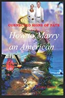 Connected Signs of Fate: How to Marry an American