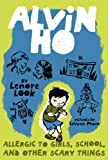 Alvin Ho Allergic to Girls, School, and Other Scary Things (Alvin Ho)