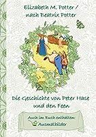 Die Geschichte Von Peter Hase Und Die Feen (Inklusive Ausmalbilder, Deutsche Erstveroeffentlichung! )