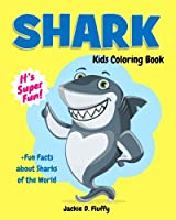 Shark Kids Coloring Book +fun Facts About Sharks of the World