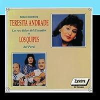 """Teresita Andrade. Solo Exitos by Teresita Andrade """"La Voz Dulce del Ecuador"""" & Los Quipus"""