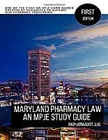Maryland Pharmacy Law:  An MPJE Study Guide