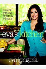 Eva's Kitchen: Cooking with Love for Family and Friends: A Cookbook Kindle Edition