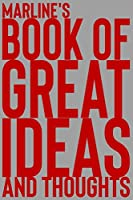 Marline's Book of Great Ideas and Thoughts: 150 Page Dotted Grid and individually numbered page Notebook with Colour Softcover design. Book format:  6 x 9 in