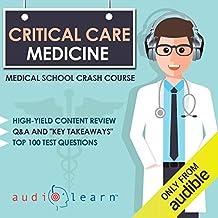 Critical Care Medicine: Medical School Crash Course