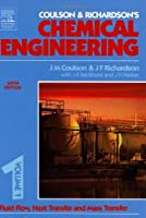 Chemical Engineering Volume 1, Sixth Edition: Fluid Flow, Heat Transfer and Mass Transfer (COULSON AND RICHARDSONS CHEMICAL ENGINEERING) by J R Backhurst J H Harker J.F. Richardson J.M. Coulson(1999-11-22)