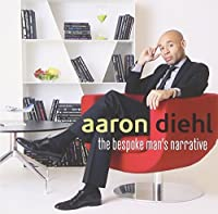 The Bespoke Man's Narrative by Aaron Diehl (2013-05-04)