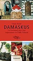 Damaskus: Der Geschmack einer Stadt