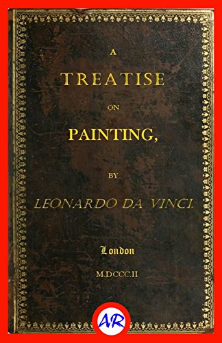 Download A Treatise on Painting (Illustrated) (English Edition) B01BJVJKS6