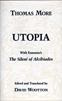 Utopia: With Erasmus's the Sileni of Alcibiades (Hackett Classics)