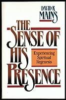 The Sense of His Presence: Experiencing Spiritual Regenesis