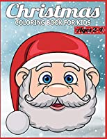 Christmas Coloring Book for Kids Ages 2-4: Children's Christmas Gift or Present for Toddlers & Kids - 50  Beautiful Pages to Color with Holiday Season, Christmas, and Silly Snowman & More!