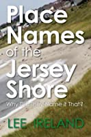 Place Names of the Jersey Shore: Why Did They Name It That?