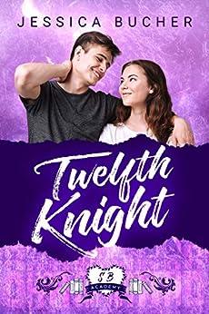 Twelfth Knight (Shelfbrooke Academy Book 1) by [Bucher, Jessica, Academy, Shelfbrooke]