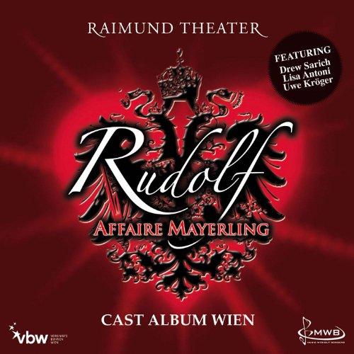 Rudolf - Affaire Mayerling / Cast Album Wien