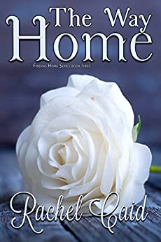 The Way Home (Finding Home Book 3) by [Caid, Rachel]