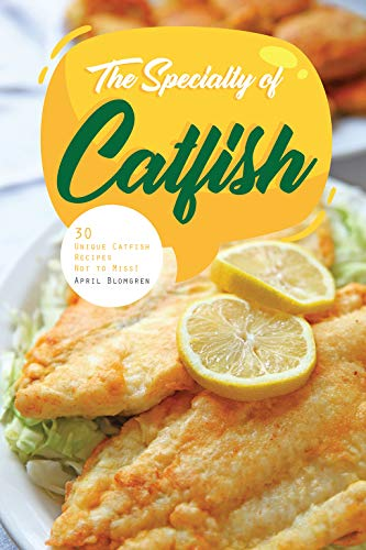 The Specialty of Catfish: 30 U...