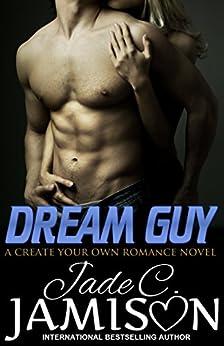 Dream Guy: a Create Your Own Romance novel by [Jamison, Jade C.]