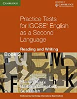Practice Tests for IGCSE English as a Second Language: Reading and Writing Book 2 (Cambridge International IGCSE)