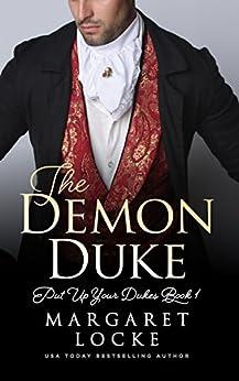 The Demon Duke: A Regency Historical Romance (Put Up Your Dukes Book 1) by [Locke, Margaret]