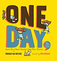 One Day, The End.: Short, Very Short, Shorter-Than-Ever Stories