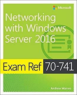 Exam Ref 70-741 Networking with Windows Server 2016 by [Warren, Andrew]