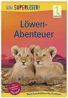 SUPERLESER! Loewen-Abenteuer: 1. Lesestufe Sach-Geschichten fuer Leseanfaenger