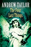 The Four Last Things (The Roth Trilogy, Book 1)
