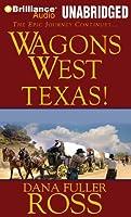 Wagons West Texas!