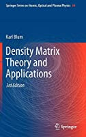 Density Matrix Theory and Applications (Springer Series on Atomic, Optical, and Plasma Physics)