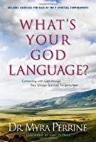 What's Your God Language?: Connecting With God Through Your Unique Spiritual Temperament (Nine Spiritual Temperaments--How Knowing Yours Can Help You)