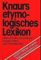 Knaurs etymologisches Lexikon. Herkunft und Geschichte unserer Neu- und Fremdwoerter