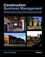 Construction Business Management: What Every Construction Contractor, Builder and Subcontractor Needs to Know (RSMeans)