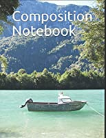 "Composition Notebook: Boat in the Lake by the Mountains themed Composition Notebook 100 pages measures 8.5"" x 11"""