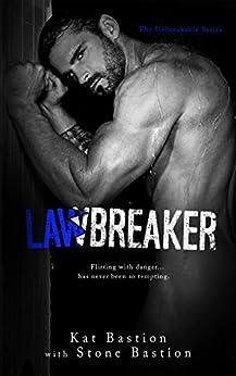 Lawbreaker (Unbreakable Book 3) by [Bastion, Kat, Bastion, Stone]