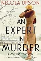 Expert in Murder, An: A Josephine Tey Mystery (Josephine Tey Mysteries)
