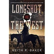 Longshot Into The West: A Civil War Novel (The Longshot Series Book 2)