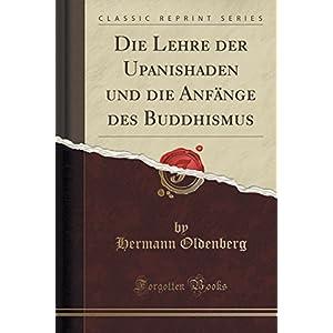 Die Lehre Der Upanishaden Und Die Anfaenge Des Buddhismus (Classic Reprint)