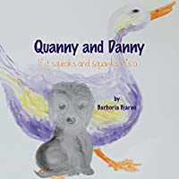 Quanny and Danny: If It Squeaks and Squawks, It's A...