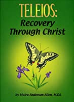 Teleios: Recovery Through Christ for Adult Children